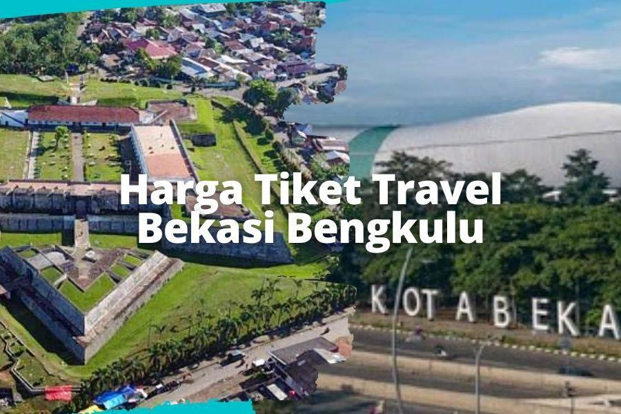 Harga Tiket Travel Bekasi Bengkulu
