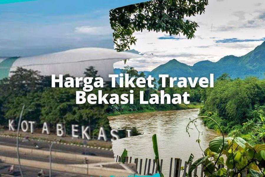 Harga Tiket Travel Bekasi Lahat