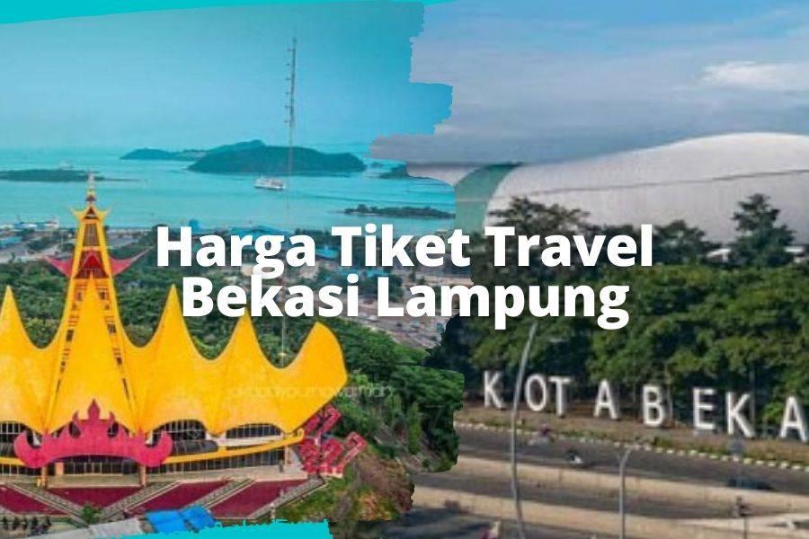 Harga Tiket Travel Bekasi Lampung