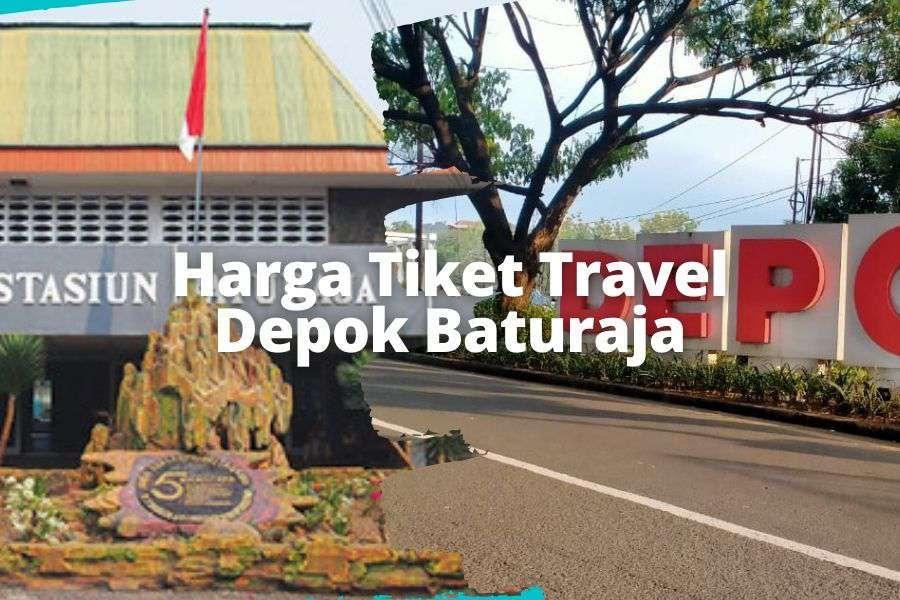 Harga Tiket Travel Depok Baturaja murah