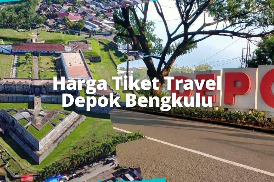 Harga Tiket Travel Depok Bengkulu