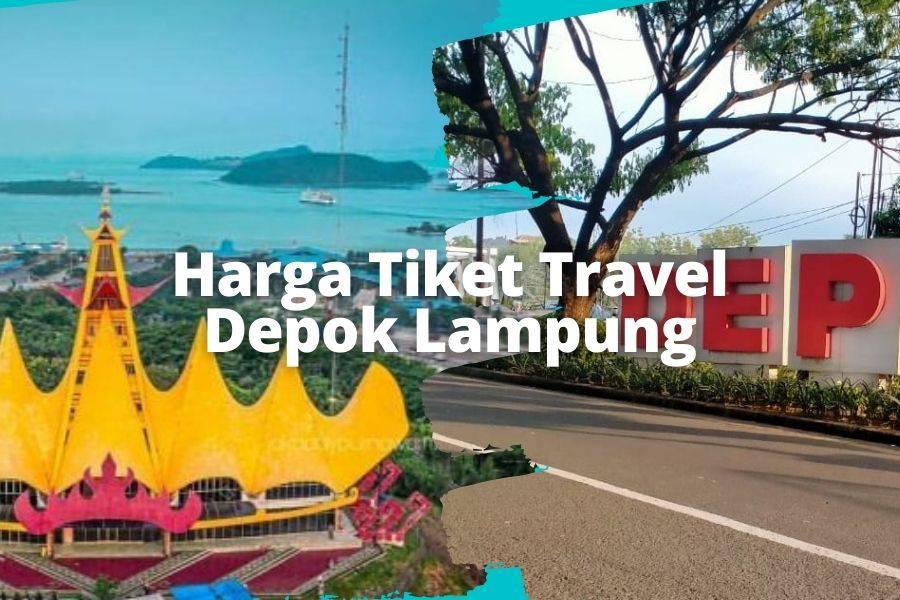 Harga Tiket Travel Depok Lampung murah