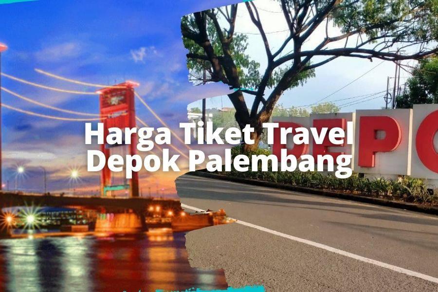 Harga Tiket Travel Depok Palembang murah