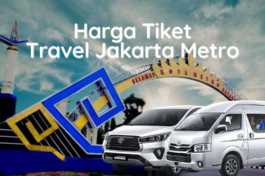 Harga Tiket Travel Jakarta Metro murah