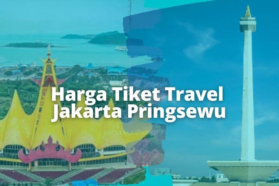 Harga Tiket Travel Jakarta Pringsewu lampung