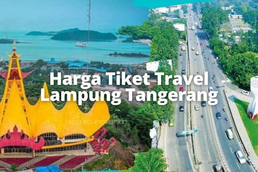 Harga Tiket Travel Lampung Tangerang