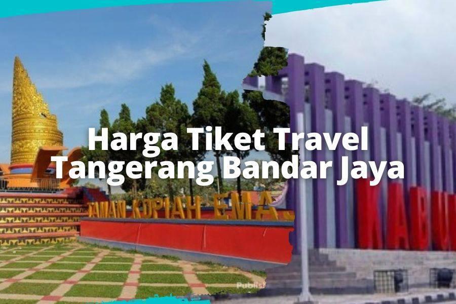 Harga Tiket Travel Tangerang Bandar Jaya