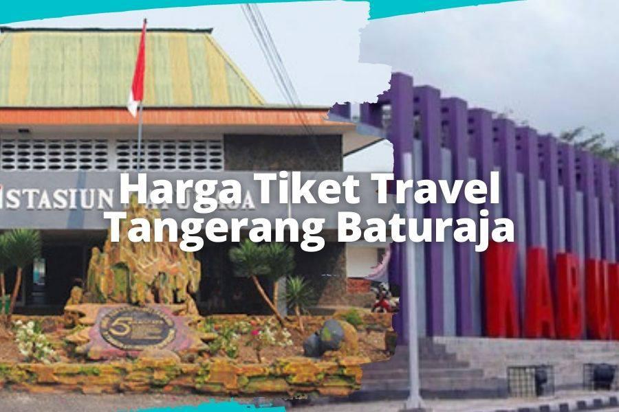 Harga Tiket Travel Tangerang Baturaja