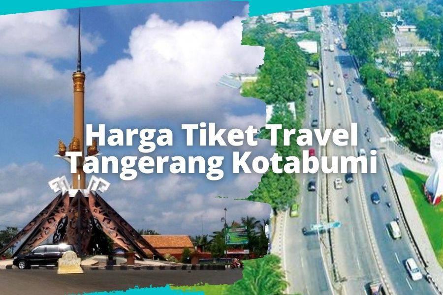 Harga Tiket Travel Tangerang Kotabumi