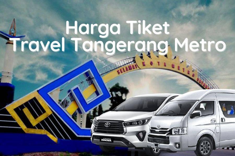 Harga Tiket Travel Tangerang Metro