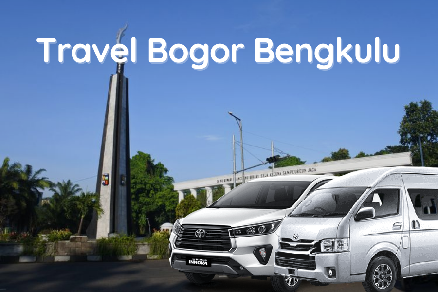 Travel Bogor Bengkulu