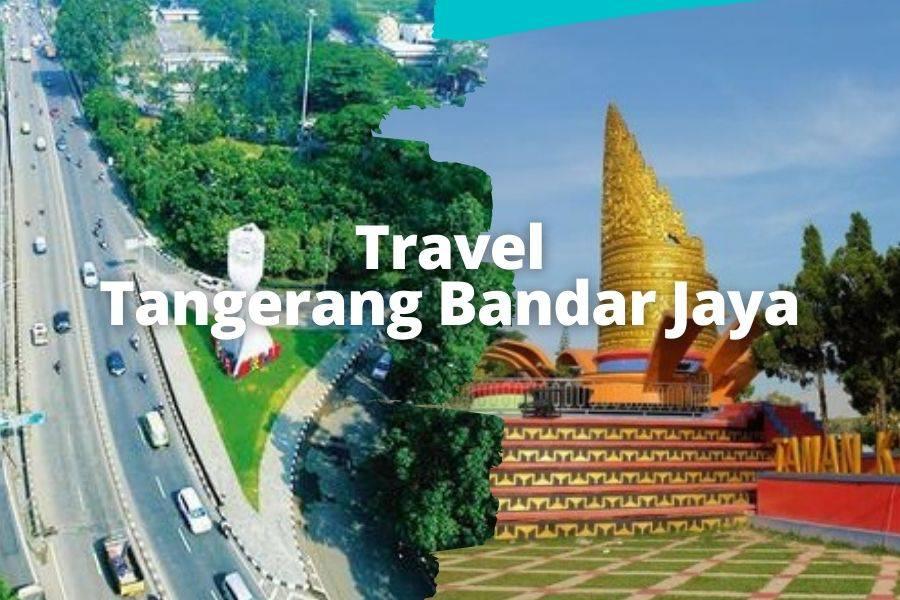 Travel Tangerang Bandar Jaya
