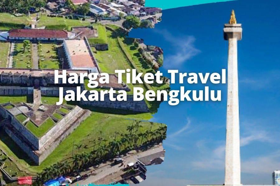 harga tiket Travel Jakarta Bengkulu